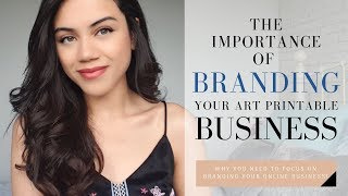 The Importance Of BRANDING Your Art Printable Etsy Business/ Any Online Business You Create!