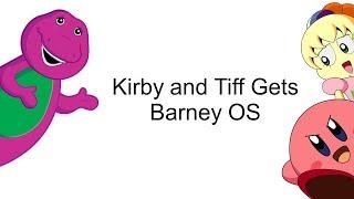 Kirby and Tiff Gets Barney OS (Barney OS 2)