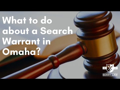 What to do about a Search Warrant in Omaha | Omaha Defense Lawyers