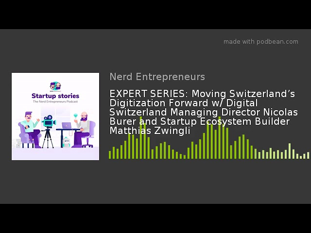 EXPERT SERIES: Moving Switzerland's Digitization Forward