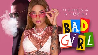 Morena & Stresi - BAD GIRL