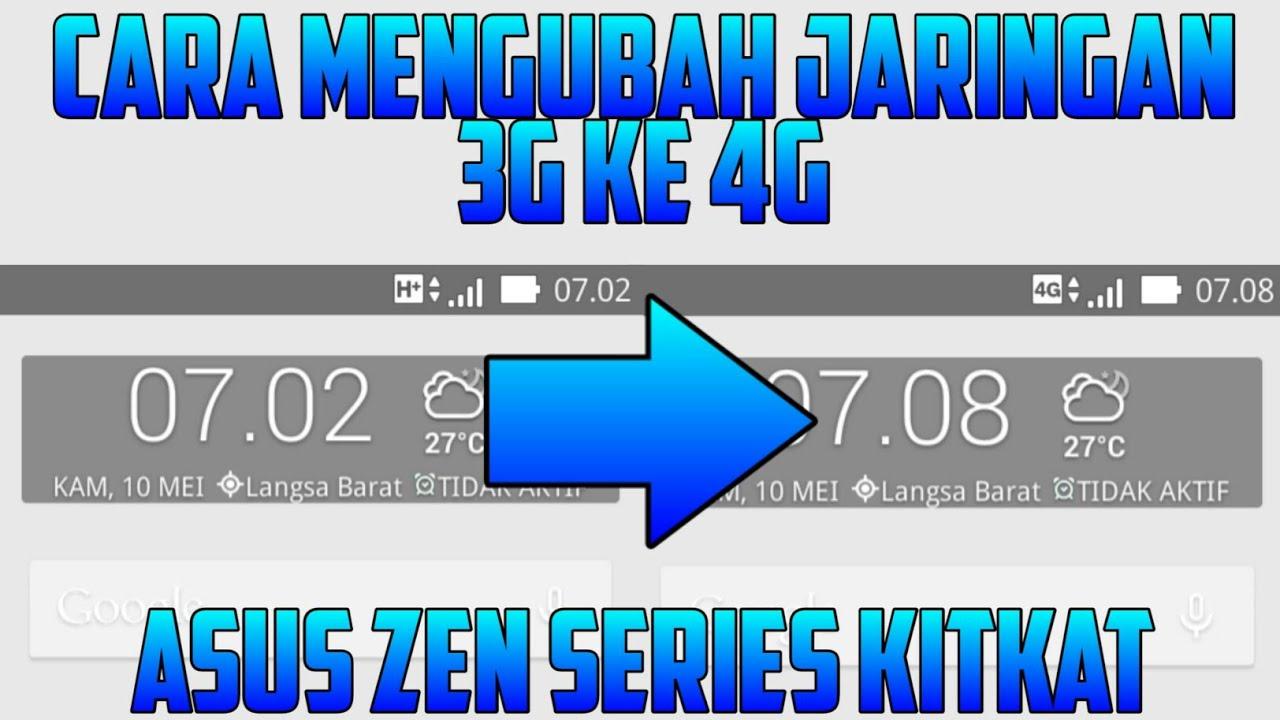Tutorial Cara Mengubah Jaringan 3g Menjadi 4g Di Asus Zen Series Kitkat Youtube