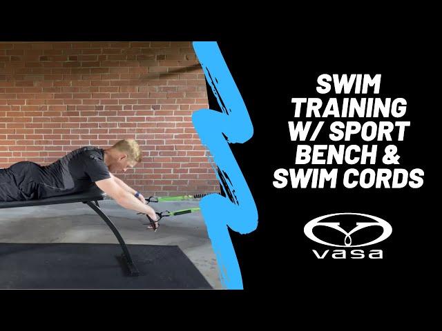Swim training with Vasa Sport Bench and Vasa Swim Cords