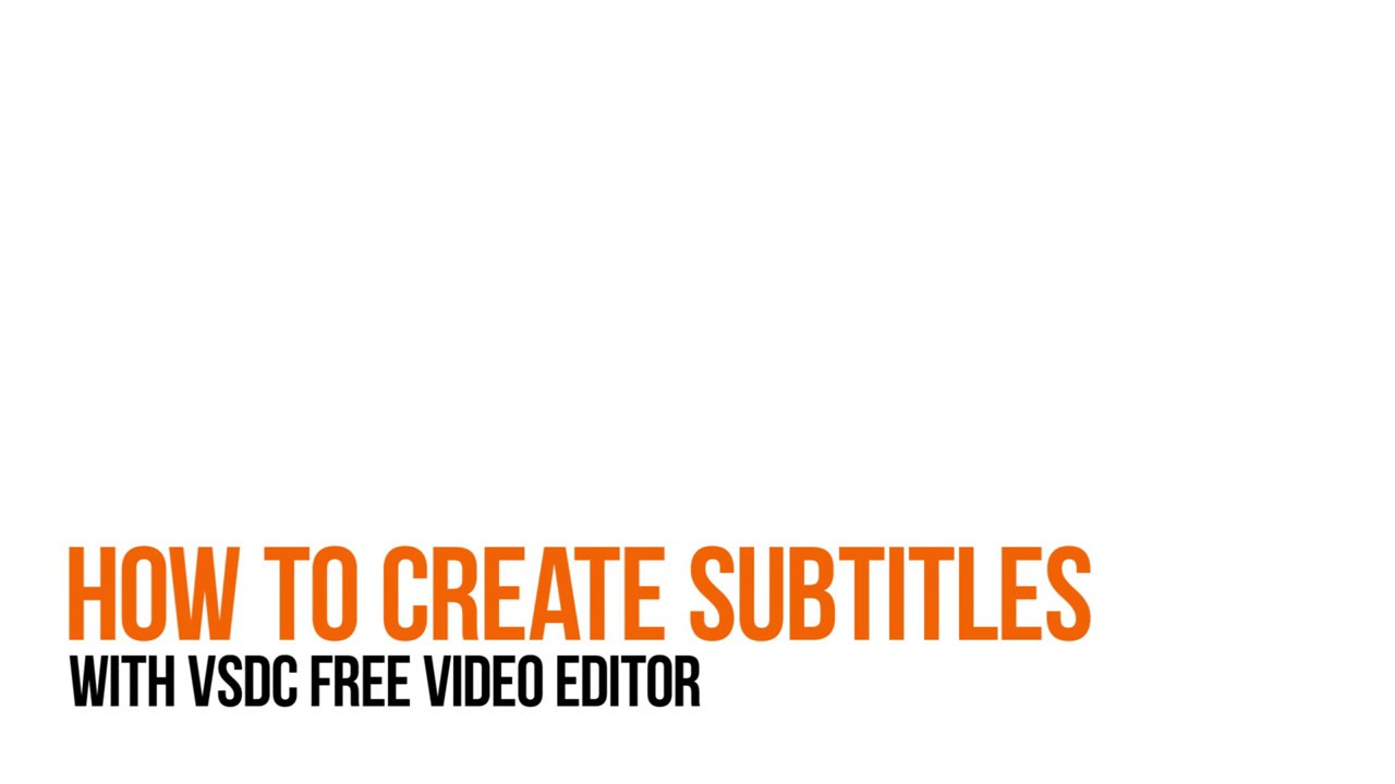 How to create subtitles with VSDC Free Video Editor (without  srt file)