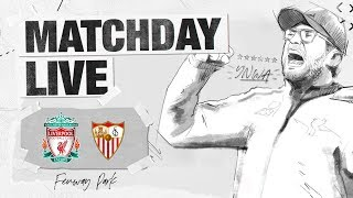 Matchday Live: LFC v Sevilla | Exclusive build-up to the Reds' clash against Sevilla