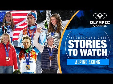Alpine Skiing Stories to Watch at PyeongChang 2018 | Olympic Winter Games