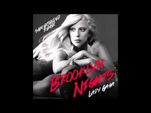 Brooklyn Nights (SGM Extended Remix) - Lady Gaga