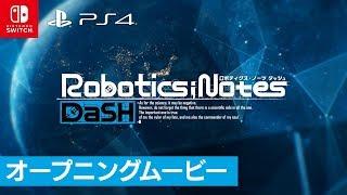 拡張科学ADV『ROBOTICS;NOTES DaSH』(PS4 / Switch)オ—プニングムービー