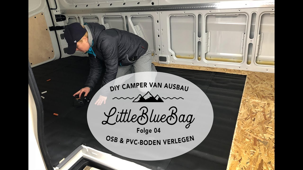 Fußboden Im Wohnmobil ~ Wohnmobil selbstausbau folge osb und pvc im camper