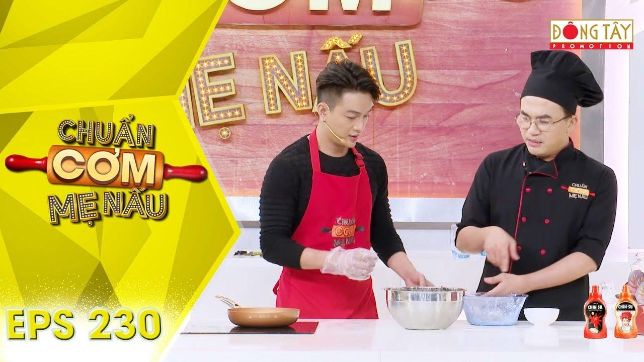 Chuẩn Cơm Mẹ Nấu 2019 | #230: Hai soái ca HKT TiTi và Tuấn Kiệt bất ngờ xuất hiện tranh tài nấu ăn