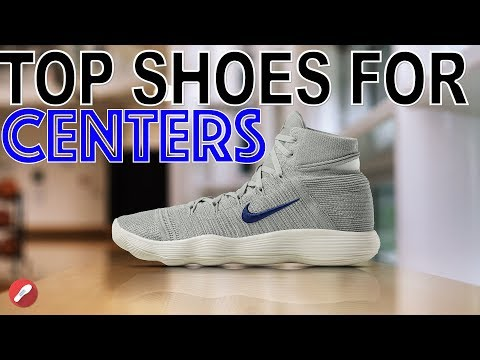 Top 5 Basketball Shoes for Centers/Forwards 2017!