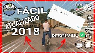 🔵COMO RESOLVER ERROS DO (GTA: SA PAROU.) NO ANDROID É TRAVAMENTOS_LEGS | ATUALIZADO 2018