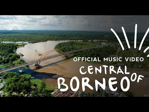 Musisi Palangka Raya - Central of Borneo (Official Music Video)