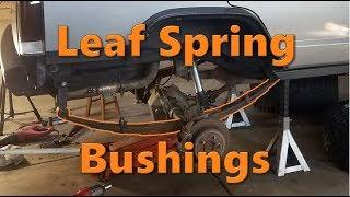 Leaf Spring Bushing Replacement