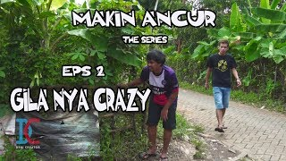 Film Komedi - Makin Ancur The Series - Eps 2 Gila nya Crazy