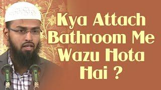 Attach Bathroom Me Kya Wazu Ho Sakta Hai By Adv. Faiz Syed