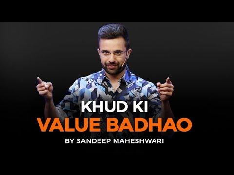Khud Ki Value Badhao – By Sandeep Maheshwari