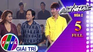 THVL | Đấu trường âm nhạc mùa 2 - Tập 5 FULL