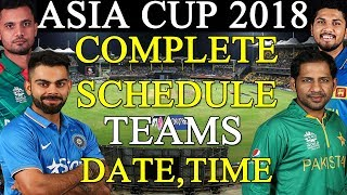 ASIA CUP 2018 COMPLETE SCHEDULE , TEAMS , DATE ,VENUE