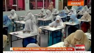 Cuti peristiwa di Pahang tidak libatkan calon SPM, STPM
