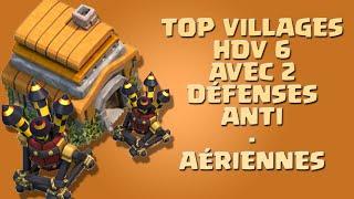 LE TOP DES VILLAGES HDV 6 AVEC 2 DÉFENSES ANTI-AÉRIENNES ! | CLASH OF CLANS