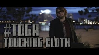 #TOGA - Touching Cloth (Prequel)