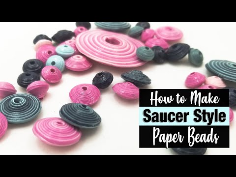How to make Saucer Paper Beads