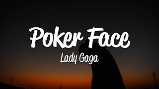 Lady Gaga - Poker Face (Lyrics)