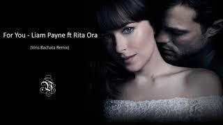 Download Lagu Liam Payne, Rita Ora - For You (Fifty Shades Freed) (Vins Bachata Remix) Mp3