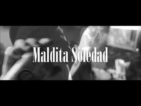 MALDITA SOLEDAD//MANIAKO//VALIAT