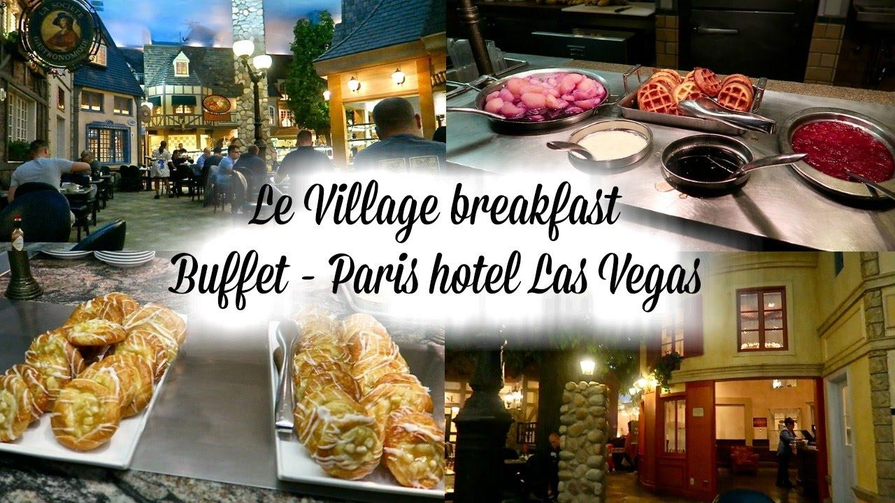 paris hotel las vegas le village breakfast buffet youtube rh youtube com las vegas paris buffet hours las vegas paris buffet coupon