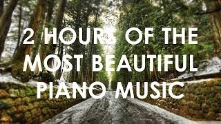 2 Hours of the Most Beautiful Piano Music (Perfect for Reading, Relaxing, Sleeping) | HD