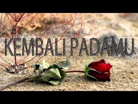 Lagu Rohani Kristen - KEMBALI PADAMU