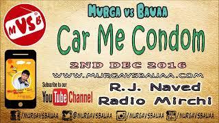 Aapki Car Me Condom     Murga vs Bauaa     RJ Naved Radio Mirchi Murga