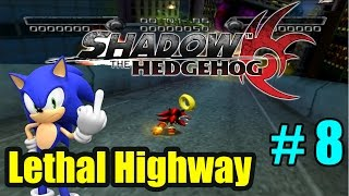 Shadow the Hedgehog W/ DUDE - Lethal Highway (Hero Path) - Episode 8
