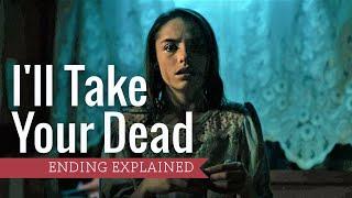 I'll Take Your Dead (2019) Ending Explained