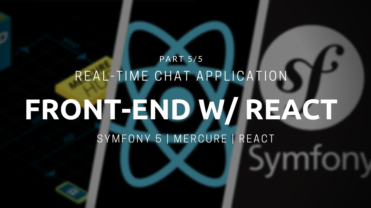 Front-end with React for Symfony 5 Real-time Chat App