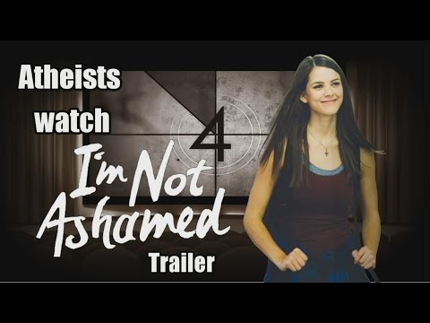 Atheists Watch The I'm Not Ashamed Trailer