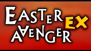 Easter Avenger Ex-Walkthrough