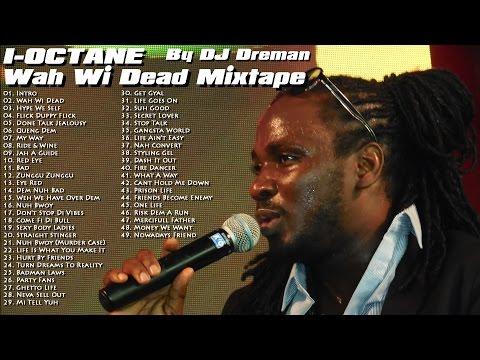 I Octane - Wah Wi Dead Mixtape 2015...