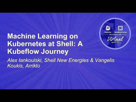 Machine Learning on Kubernetes at Shell: A Kubeflow Journey - Alex Iankoulski & Vangelis Koukis