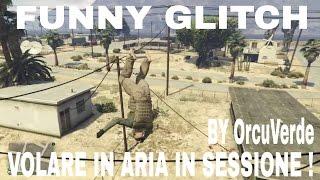 FUNNY GLITCH : VOLARE IN ARIA NELLA SESSIONE ! GTA V ONLINE