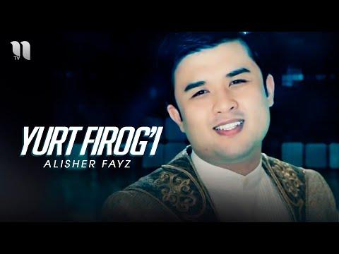 Alisher Fayz - Yurt Firog'i