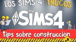TRUCOS PARA CONSTRUIR EN LOS SIMS 4 | TIPS