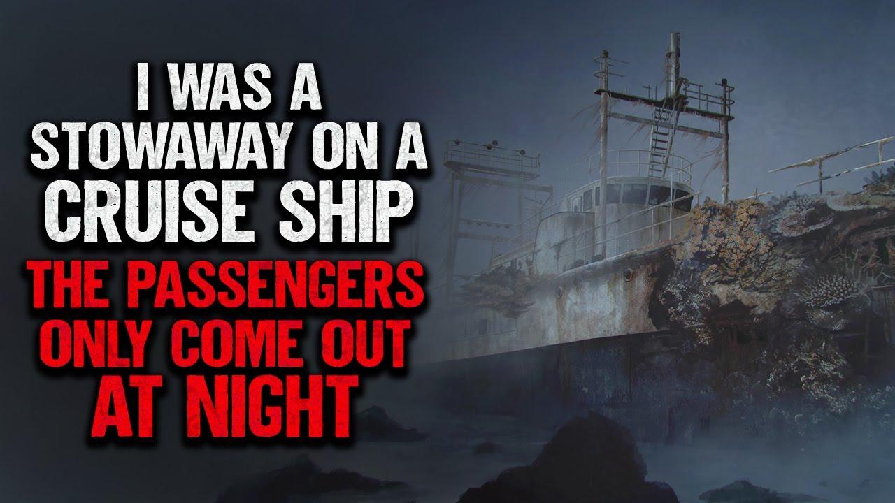 """I Was A Stowaway On A Cruise Ship. It Had Very Strange Passengers""   Creepypasta   Scary Story"