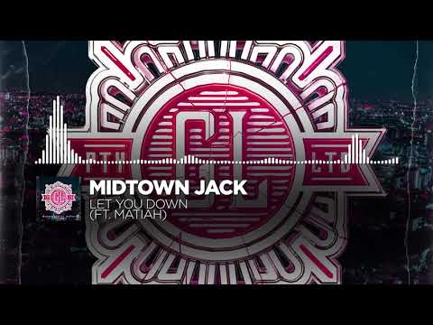MIDTOWN JACK -  Let You Down (ft. Matiah) [Global League Release]