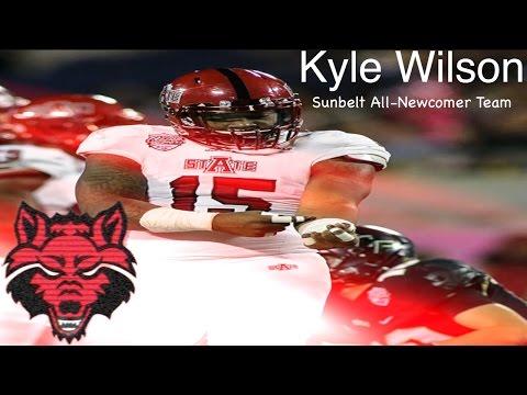 "Kyle Wilson    ""Aggressive""    Arkansas State Highlights"