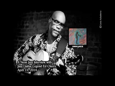A Neon Jazz Interview with Jazz Guitar Legend Ed Cherry