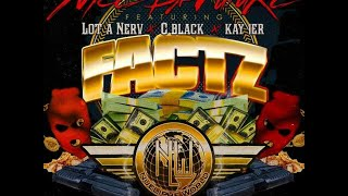 Nyce Da Future Ft. C Black, Kay1ner & Lot A Nerv - Factz (2015 New CDQ Dirty NO DAMN DJ)