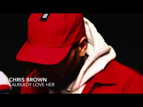 Chris Brown - I Already Love Her (Solo)